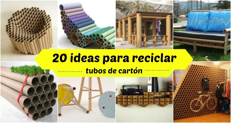 20 ideas para reciclar tubos de cart n manos a la obra - Ideas para reciclar muebles ...